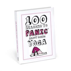Knock Knock - Book: 100 Reasons To Panic About Yoga