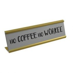Concepts of Time - 8x2 'no Coffee no Worke' - Tabletop Plaque